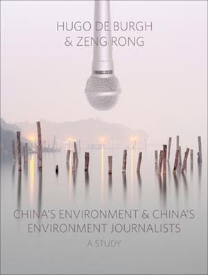 China's Environment and China's Environment Journalists af Hugo De Burgh