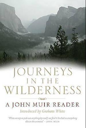 Journeys in the Wilderness af John Muir, Graham White