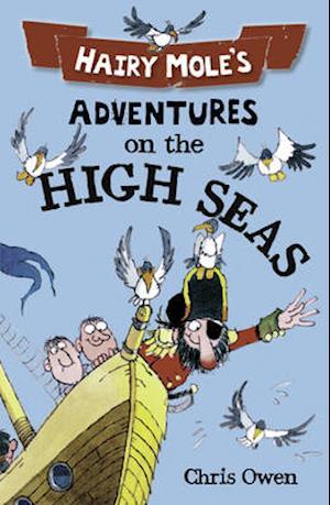 Hairy Mole's Adventures on the High Seas af Chris Owen