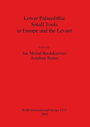 Bog, paperback Lower Palaeolithic Small Tools in Europe and the Levant af Jan Michal Burdukiewicz