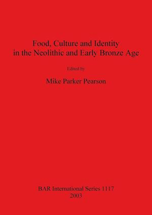 Bog, paperback Food, Culture and Identity in the Neolithic and Early Bronze Age af Michael Parker Pearson