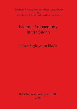 Bog, paperback Islamic Archaeology in the Sudan af Intisar Soghayroun Elzein