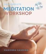 The Complete Meditation Workshop