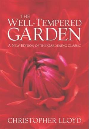 The Well-tempered Garden af Christopher Lloyd