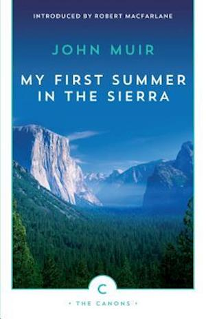 My First Summer in the Sierra af John Muir, Robert Macfarlane