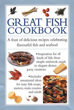 Bog, hardback Great Fish Cookbook af Southwater Publishing