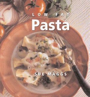 Bog, hardback Low Fat Pasta af Sue Maggs