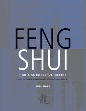 Bog, hardback Feng Shui for a Successful Office af Gill Hale