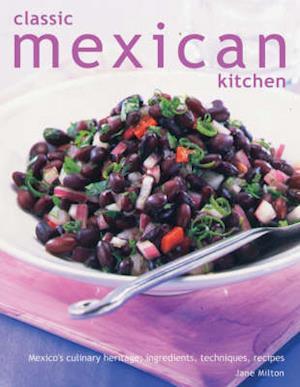 Bog, paperback The Classic Mexican Kitchen af Jane Milton