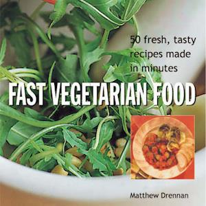 Bog, hardback Fast Vegetarian Food af Matthew Drennan