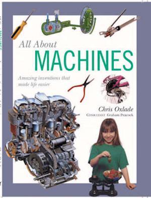 Bog, paperback All about Machines af Chris Oxlade