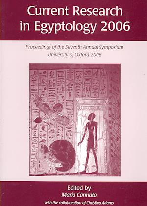 Current Research in Egyptology 2006 af Maria Cannata