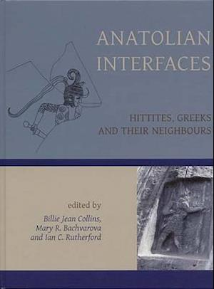 Anatolian Interfaces af Ian Rutherford, Mary R. Bachvarova, Billie Jean Collins
