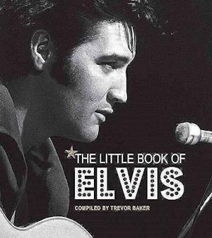 The Little Book of Elvis af Andrews McMeel Publishing, Trevor Baker