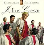 Julius Caesar (Shakespeare for Everyone)