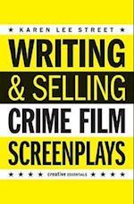 Writing & Selling Crime Film Screenplays af Karen Lee Street