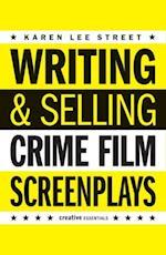 Writing & Selling - Crime Film Screenplays af Karen Lee Street