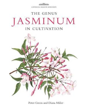 The Genus Jasminum in Cultivation af Peter Green, Diana Miller, Martyn Rix