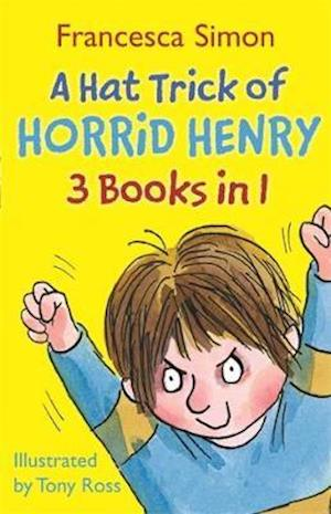 Hat Trick of Horrid Henry 3-in-1 af Francesca Simon, Tony Ross