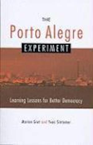 The Porto Alegre Experiment af Stephen Wright, Marion Gret, Yves Sintomer