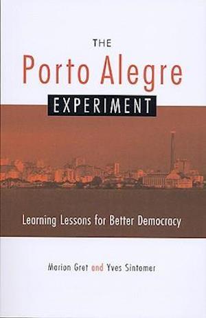 The Porto Alegre Experiment af Marion Gret, Yves Sintomer, Stephen Wright