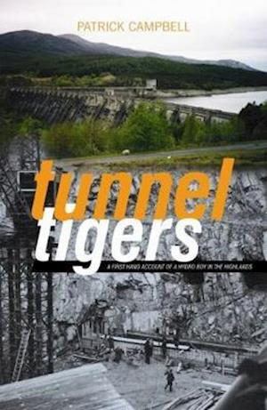 Tunnel Tigers af Patrick Campbell