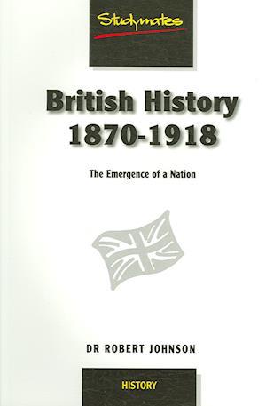 British History 1870-1918 af Graham Lawler, Robert Johnson
