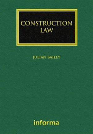 Construction Law af Julian Bailey