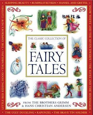 The Classic Collection of Fairy Tales af Cathie Shuttleworth, Brothers Grimm, Hans Christian Andersen