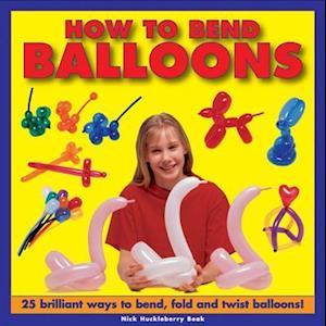 How to Bend Balloons af Nick Huckleberry Beak