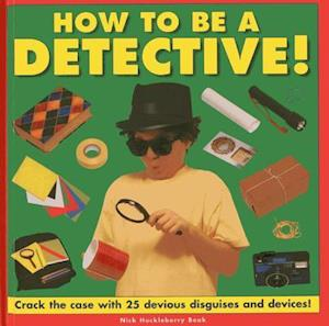 How to be a Detective! af Nick Huckleberry Beak