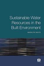 Sustainable Water Resources in the Built Environment af Marilyn Waite