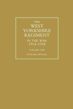 Bog, paperback West Yorkshire Regiment in the War 1914-1918 Volume One af Everard Wyrall