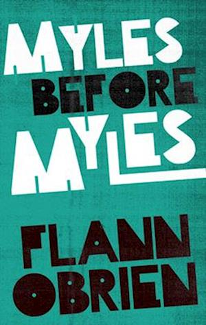 Myles Before Myles af Flann O'Brien