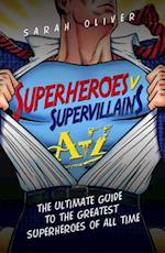 Superheroes v Supervillains A-Z
