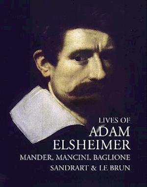 Lives of Adam Elsheimer af Keith Andrews, Carel Van Mander, Claire Pace