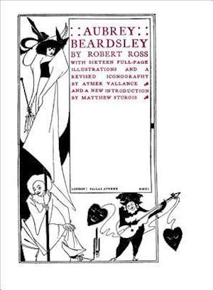 Aubrey Beardsley af Robert Ross, Aubrey Beardsley, Aymer Vallance