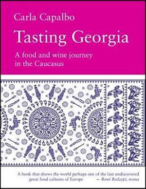 Tasting Georgia af Carla Capalbo