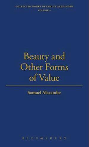 Beauty and Other Forms of Value af Samuel Alexander