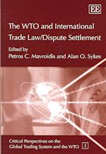 The WTO and International Trade Law / Dispute Settlement af Petros C. Mavroidis
