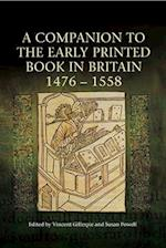 A Companion to the Early Printed Book in Britain, 1476-1558 af Vincent Gillespie