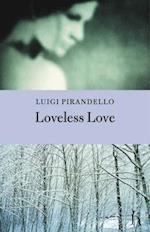 Loveless Love af Luigi Pirandello