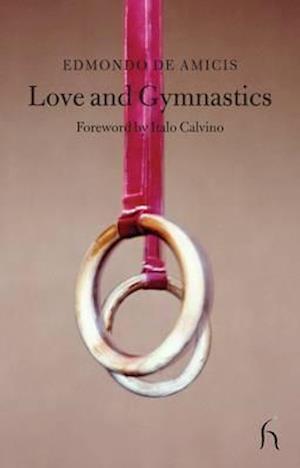 Love and Gymnastics af Edmondo De Amicis, David Chapman, Italo Calvino