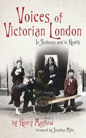 Voices of Victorian London af Henry Mayhew, Jonathan Miller