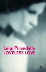 Loveless Love af J G Nichols, Luigi Pirandello