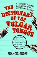 The Dictionary of the Vulgar Tongue af Francis Grose