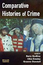 Comparative Histories of Crime af Clive Emsley, Graeme Dunstall, Barry Godfrey
