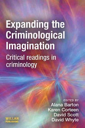 Expanding the Criminological Imagination af David Scott, Karen Corteen, Alana Barton