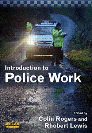 An Introduction to Police Work af Rhobert Lewis, Colin Rogers