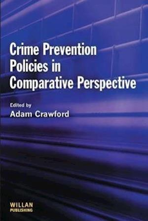 Crime Prevention Policies in Comparative Perspective af Adam Crawford